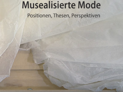 Publication | Musealisierte Mode Positionen, Thesen, Perspektiven