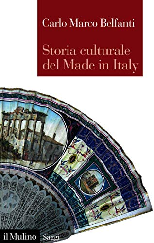 Read more about the article Marco BELFANTI | Storia culturale del Made in Italy
